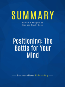 Positioning, The Battle for Your Mind (Review and Analysis of Ries and Trout's Book)