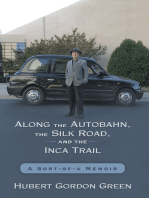 Along the Autobahn, the Silk Road, and the Inca Trail: A Sort-of-a Memoir