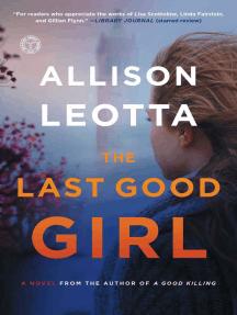 The Last Good Girl: A Novel