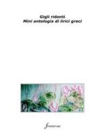 Gigli ridenti. Mini antologia di lirici greci