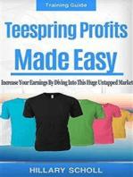TeeSpring Profits Made Easy