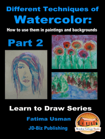 Different Techniques of Watercolor: How to use them in paintings and backgrounds Part 2