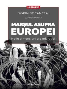Marșul asupra Europei. Noile dimensiuni ale migrației