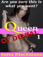 Queen of Denial 1