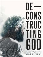 Deconstructing God