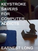 Keystroke Savers for Computer Addicts