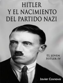 El Joven Hitler 4 (Hitler y el nacimiento del partido nazi)