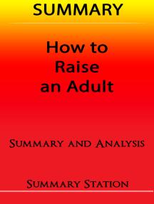 How to Raise an Adult | Summary