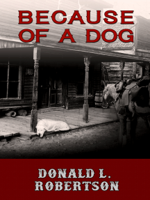Because of a Dog: A Western Short Story