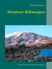 Abenteuer Kilimanjaro: Mit 61 Jahren auf der Lemosho-Route zum Kilimanjaro