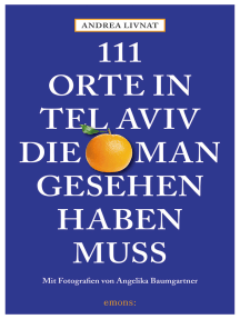 111 Orte in Tel Aviv, die man gesehen haben muss: Reiseführer