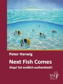 Next Fish Comes: Stop! Sei endlich authentisch!