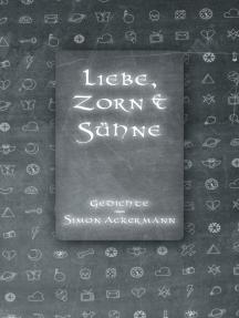 Liebe, Zorn & Sühne: Gedichte von Simon Ackermann