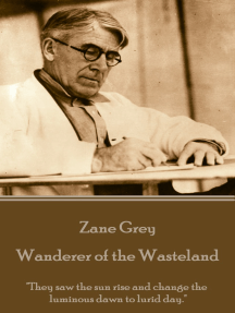 """Wanderer of the Wasteland: """"They saw the sun rise and change the luminous dawn to lurid day."""""""