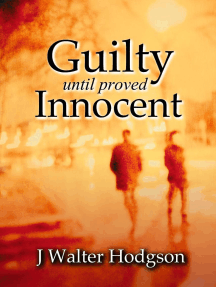 Guilty Until Proved Innocent
