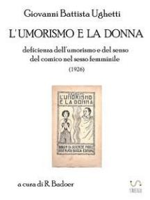 L'umorismo e la donna: deficienza dell'umorismo e del senso del comico nel sesso femminile (1926)