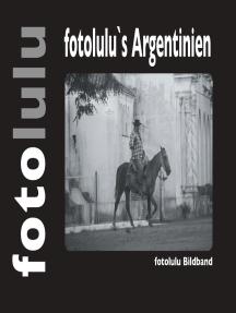 fotolulu's Argentinien: fotolulu Bildband