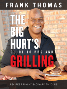 Big Hurt's Guide to BBQ and Grilling: Recipes from My Backyard to Yours