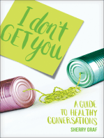I Don't Get You: A Guide to Healthy Conversations