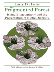 The Fragmented Forest: Island Biogeography Theory and the Preservation of Biotic Diversity