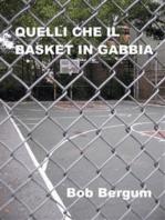 Quelli che il basket in gabbia