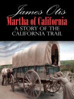 Martha of California; A Story of the California Trail