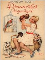 Pommerles Jugendzeit (Illustrierte Ausgabe)