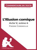 L'Illusion comique de Corneille - Acte V, scène 6: Commentaire de texte