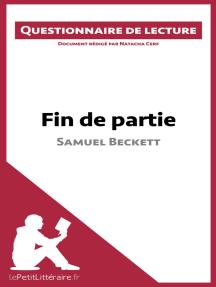 Fin de partie de Samuel Beckett: Questionnaire de lecture