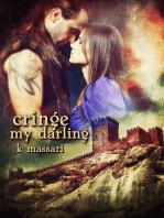 Cringe, My Darling
