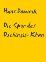 Die Spur des Dschingis-Khan