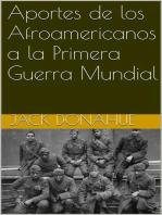 Aportes de los Afroamericanos a la Primera Guerra Mundial