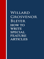How To Write Special Feature Articles by Willard Grosvenor Bleyer