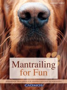 Mantrailing for Fun: Spannende Trailideen für anspruchsvolle Hundenasen