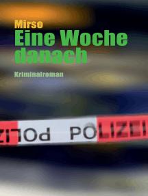 Eine Woche danach: Kriminalroman