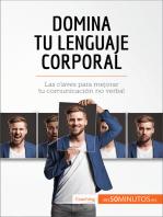 Domina tu lenguaje corporal: Las claves para mejorar tu comunicación no verbal