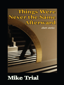 Things Were Never the Same Afterward: Short Stories