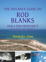 The Advance Guide On Rod Blanks and a Rod Designer's Fishing Memoirs