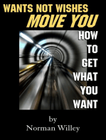 Wants Not Wishes Move You