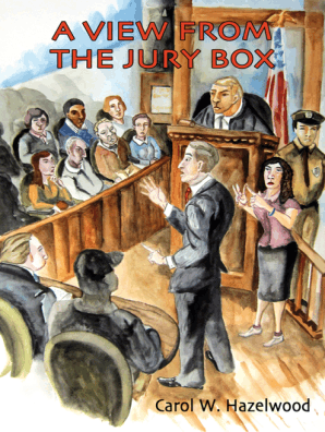 A View from the Jury Box by Carol W  Hazelwood - Book - Read Online
