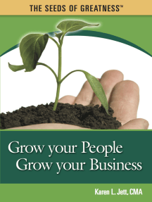 Grow Your People, Grow Your Business: The Seeds of Greatness
