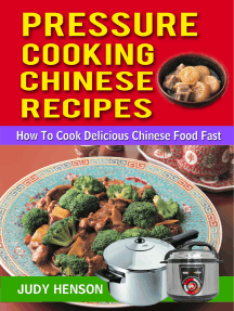 Pressure Cooking Chinese Recipes: How to Cook Delicious Chinese Food Fast