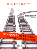 Fearful Symmetry - the Fall and Rise of Canada's Founding Values