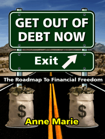Get Out of Debt Now: The Roadmap to Financial Freedom