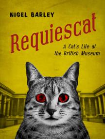 Requiescat: A Cat's Life At the British Museum