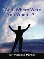 """God, Where Were You When...?"""