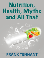 Nutrition, Health, Myths and All That
