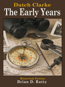 Dutch Clarke - The Early Years: The Unforgiving Trail