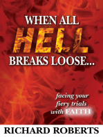 When All Hell Breaks Loose... Facing Your Fiery Trials with Faith