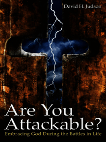 Are You Attackable?: Embracing God During the Battles In Life